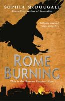 McDougall, Sophia - Rome Burning - 9780575096936 - V9780575096936