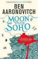 Aaronovitch, Ben - Moon Over Soho - 9780575097629 - 9780575097629