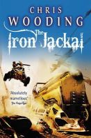 Wooding, Chris - TheIron Jackal -  - 9780575098084