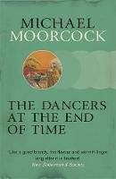 Moorcock, Michael - The Dancers at the End of Time - 9780575108554 - V9780575108554