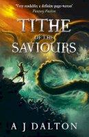 Dalton, A. J. - Tithe of the Saviours - 9780575123236 - V9780575123236