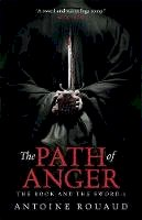 Rouaud, Antoine - Path of Anger (The Book and the Sword) - 9780575130821 - V9780575130821
