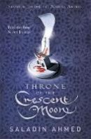 Ahmed, Saladin - Throne of the Crescent Moon - 9780575132931 - V9780575132931