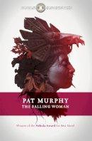 Murphy, Pat - The Falling Woman - 9780575133143 - V9780575133143