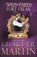 Martin, George R. R. - Wild Cards: Fort Freak - 9780575134249 - V9780575134249