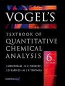 Vogel, Arthur Israel - Textbook of Quantitative Chemical Analysis - 9780582226289 - V9780582226289