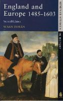 Susan Doran - England and Europe 1485-1603 (Seminar Studies in History) - 9780582289918 - V9780582289918