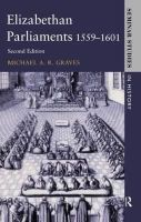 Graves, Michael A.R., Lockyer, Roger - Elizabethan Parliaments 1559-1601 (Seminar Studies In History) - 9780582291966 - V9780582291966
