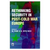 Park, William - Rethinking Security in Post-cold War Europe - 9780582303768 - KIN0002014
