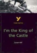 Woolfe, Caroline - I'm the King of the Castle (2nd Edition) (York Notes) - 9780582313811 - V9780582313811