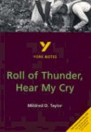 Mildred D Taylor - York Notes on Mildred Taylor's Roll of Thunder, Hear My Cry (York Notes Gcse) - 9780582314559 - V9780582314559