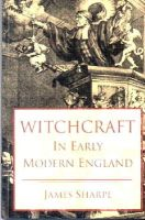 Sharpe, J. A. - Witchcraft in Early Modern England - 9780582328754 - V9780582328754