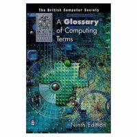 BCS British Computer Society - A Glossary of Computing Terms - 9780582369672 - KHS0067399
