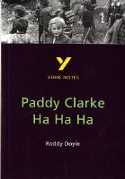 Doyle, Roddy - York Notes on Roddy Doyle's Paddy Clarke Ha Ha Ha (York Notes Gcse) - 9780582381964 - V9780582381964