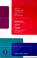 Stott, Rebecca, Snaith, Anna, Rylance, Rick - Making Your Case: A Practical Guide to Essay Writing (Speak-Write Series) - 9780582382442 - V9780582382442