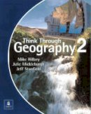 Hillary, Mike; Stanfield, Jeff; Mickleburgh, Julie - Think Through Geography - 9780582400870 - V9780582400870