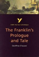 Tasioulas, Jacqueline - The Franklin's Tale by Geoffrey Chaucer: Note (York Notes Advanced) - 9780582414693 - V9780582414693