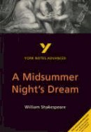 Sherborne, Michael - A Midsummer Night's Dream (2nd Edition) (York Notes Advanced) - 9780582424487 - V9780582424487