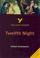 Smith, Emma - Twelfth Night (3rd Edition) (York Notes Advanced) - 9780582431508 - V9780582431508