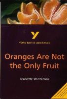 Simpson, Kathryn - Oranges Are Not the Only Fruit (York Notes Advanced) - 9780582431577 - V9780582431577