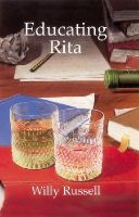 Willy Russell, John Shuttleworth - Educating Rita (New Longman Literature) - 9780582434455 - KKD0001661
