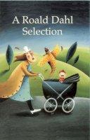 Dahl, Roald, Bennett, Andrew, Taylor, Jim, Kulbacki, George - A Roald Dahl Selection (New Longman Literature) - 9780582434493 - V9780582434493