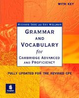 Side, Richard, Wellman, Guy - Grammar and Vocabulary for Cambridge Advanced and Proficiency: With Key (Grammar & vocabulary) - 9780582518216 - V9780582518216