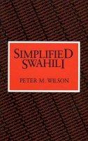 Peter M. Wilson - Simplified Swahili (Longman language texts) - 9780582623583 - V9780582623583