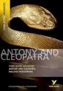 Shakespeare, William - Antony and Cleopatra (York Notes Advanced) - 9780582823099 - V9780582823099