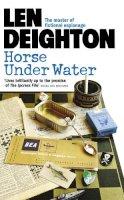 Deighton, Len - Horse Under Water - 9780586044315 - KAK0011752