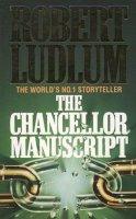 Ludlum, Robert - The Chancellor Manuscript - 9780586047651 - KKD0005539