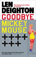 Len Deighton - Goodbye Mickey Mouse - 9780586054482 - KAK0010261