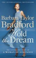 Bradford, Barbara Taylor - Hold the Dream - 9780586058497 - KOC0013923