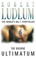 Ludlum, Robert - The Bourne Ultimatum - 9780586064566 - KEX0214177