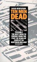 Beresford, David - Ten Men Dead:  The Story of the 1981 Irish Hunger Strike - 9780586065334 - V9780586065334
