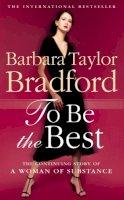 Bradford, Barbara Taylor - To Be the Best - 9780586070345 - KON0829117