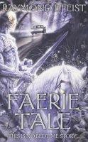 Feist, Raymond E. - Faerie Tale - 9780586071397 - 9780586071397