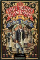 Tressell, Robert - The Ragged Trousered Philanthropists (Flamingo modern classics) - 9780586090367 - 9780586090367