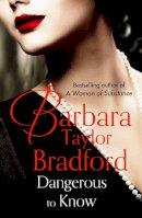 Bradford, Barbara Taylor - Dangerous to Know - 9780586217399 - KST0022682