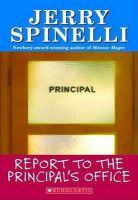 Spinelli, Jerry - Report To The Principal's Office! (School Daze Series) - 9780590462778 - KEX0253291