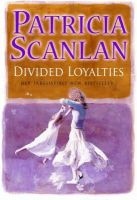 Scanlan, Patricia - Divided Loyalties - 9780593048726 - KST0030036