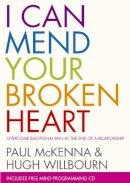 Willbourn, Hugh, McKenna, Paul - I Can Mend Your Broken Heart - 9780593055779 - V9780593055779