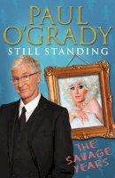 O'Grady, Paul - Still Standing: The Savage Years - 9780593069400 - KTM0013182