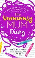 Turner, Sarah - The Unmumsy Mum Diary - 9780593078105 - V9780593078105