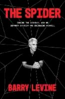 Barry Levine - The Spider: Inside the Criminal Web of Jeffrey Epstein and Ghislaine Maxwell - 9780593237182 - 9780593237182