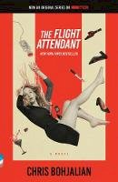 Chris Bohjalian - The Flight Attendant (Television Tie-In Edition) (Vintage Contemporaries): A Novel - 9780593314005 - 9780593314005
