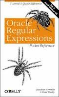 Jonathan Gennick, Peter Linsley - Oracle Regular Expressions Pocket Reference (Pocket Reference (O'Reilly)) - 9780596006013 - V9780596006013