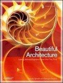 Spinellis, Diomidis; Gousios, Georgios - Beautiful Architecture - 9780596517984 - V9780596517984