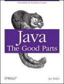 Waldo, Jim - Java: The Good Parts - 9780596803735 - V9780596803735