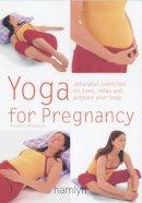 Widdowson, Rosalind - Yoga for Pregnancy (Hamlyn Health & Well Being S.) - 9780600606499 - KEC0007927